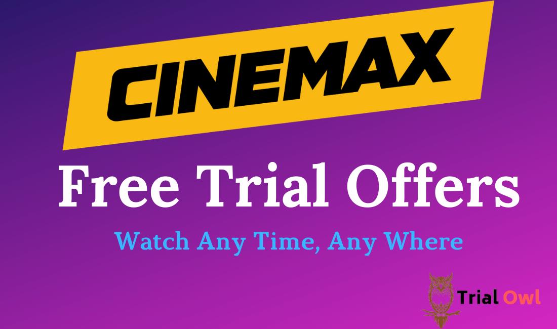 Cinemax Free Trial