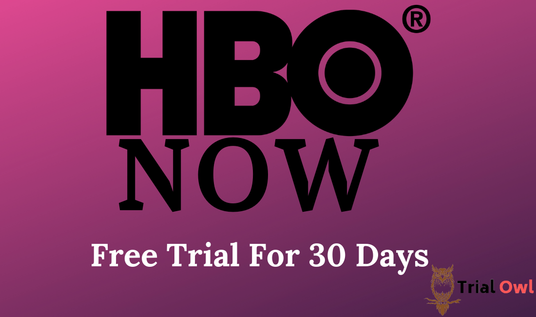 HBO NOW Free Trial