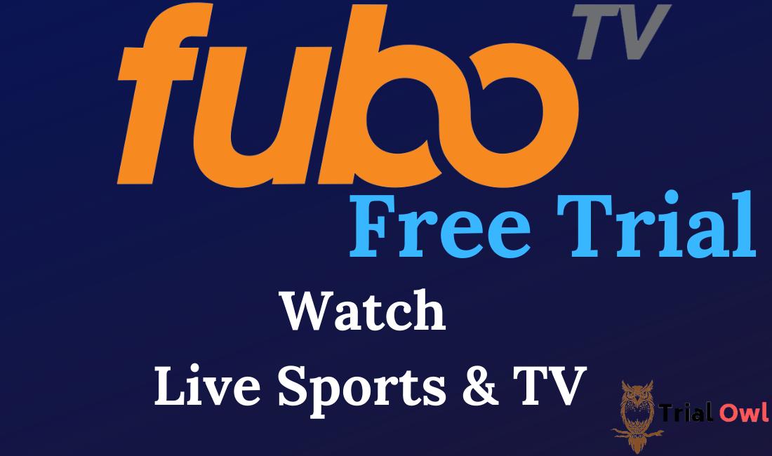 Fubo Free Trial