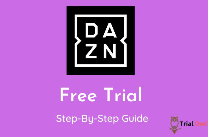 DAZN Free Trial Step By Step