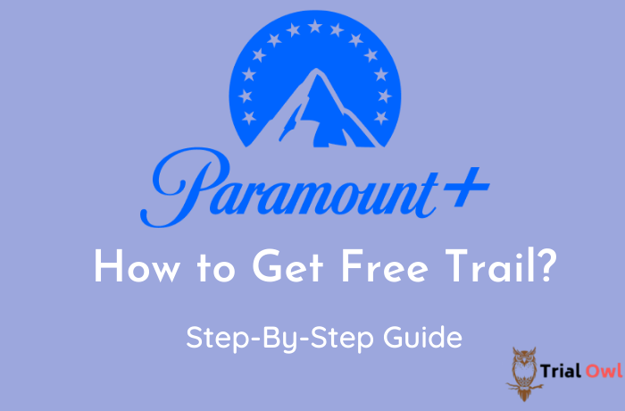 How to Get Paramount Plus Free Trial