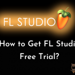 How to Get FL Studio Free Trial