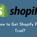 How to Get Shopify Free Trial